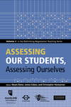Assessing Our Students, Assessing Ourselves: Volume 3 in the Rethinking Negotiation Teaching Series by Noam Ebner, James Coben, and Christopher Honeyman