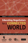 Educating Negotiators for a Connected World: Volume 4 in the Rethinking Negotiation Teaching Series