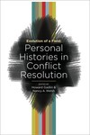 Evolution of a Field: Personal Histories in Conflict Resolution by Howard Gadlin and Nancy A. Welsh